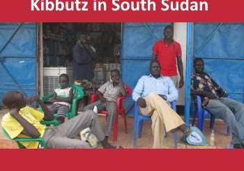 South Sudan - Former Refugees dream of Kibbutz