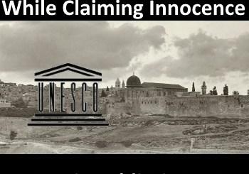 UNESCO Plays Politics Re Jerusalem