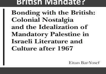 Does Israel Miss the British Mandate?