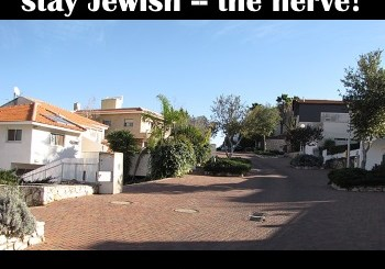 Kfar Vradim wants to stay Jewish -- the nerve!