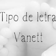 Tipo de Letra Vanett
