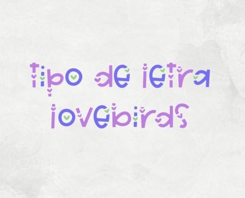 Tipo de Letra: LoveBirds