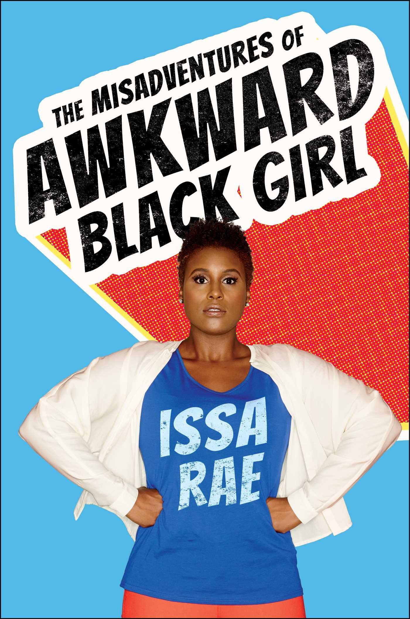 The Misadventures of The Awkward Black Girl