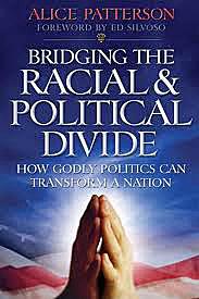 Bridging the Racial and Political Divide: How Godly Politics Can Transform a Nation
