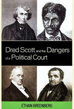 Book Cover: Dred Scott And The Dangers Of A Political Court