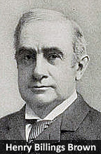 Henry Billings Brown Associate Justice of the United States Supreme Court