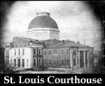 St. Louis Courthouse, Credit: Missouri Historical Society