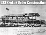 The USS Keokuk Under Construction In 1862