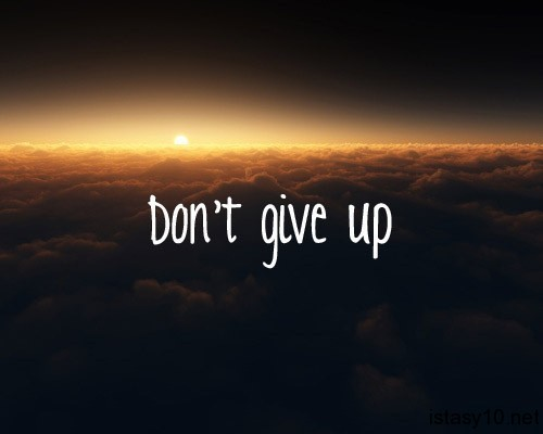 Dont Give Up istasy10net