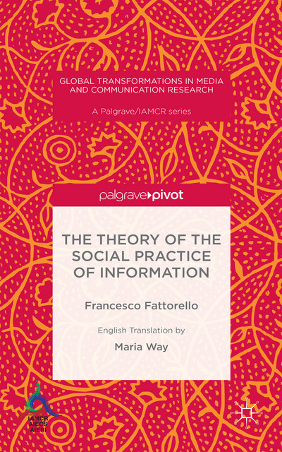 The Theory of the Social Practice of Information