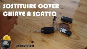 Sostituire cover chiave a scatto auto