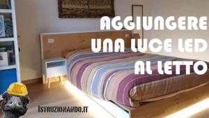 Installare striscia led sotto il letto