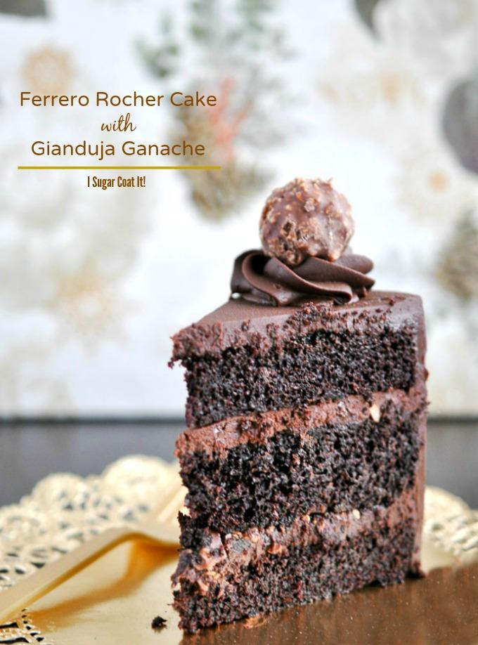 5622350e8ae7 Ferrero Rocher And Gianduja Chocolate Cake - I Sugar Coat It