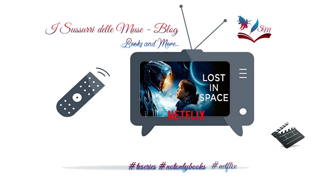 Lost in space 1 & 2 di Matt Sazama & Burk Sharpless