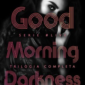 Good Morning Darkness di Daniela Vanni