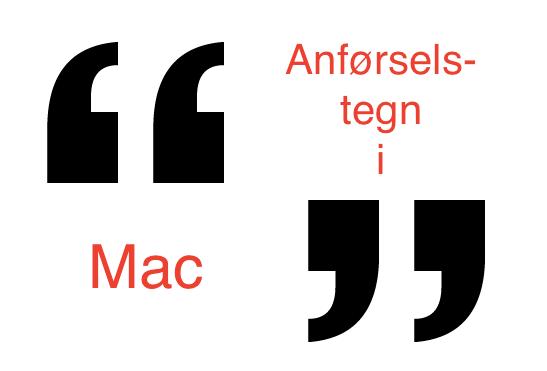 Ret skæve anførselstegn til lige anførselstegn i Mac