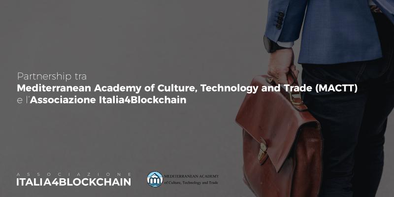 Partnership ufficiale tra la Mediterranean Academy of Culture, Technology and Trade (MACTT) e l'associazione Italia4Blockchain