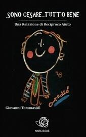 """Autismo, """"Chi è?"""" – """"Sono Cesare… tutto bene"""". Un libro di Giovanni Tommassini"""