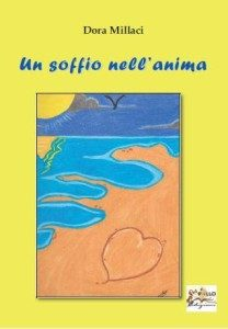 """un soffio nell anima dora millaci italiaccessibile 208x300 - """"Un soffio nell'anima"""" di Dora Millaci. Un libro che consigliamo di leggere"""