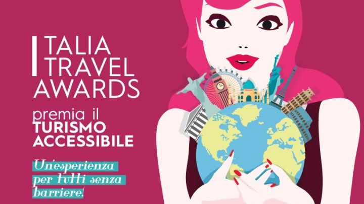 Italia Travel Awards premia il turismo accessibile : un'esperienza per tutti senza barriere!