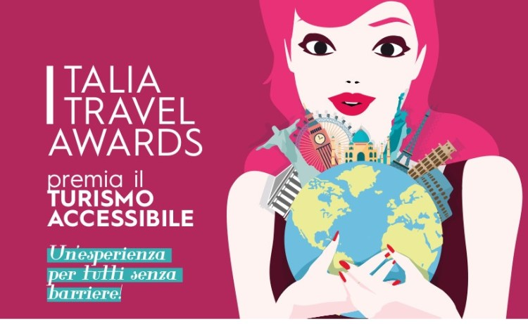 2019 Premio Turismo Accessibile - Italia Travel Awards premia il turismo accessibile : un'esperienza per tutti senza barriere!