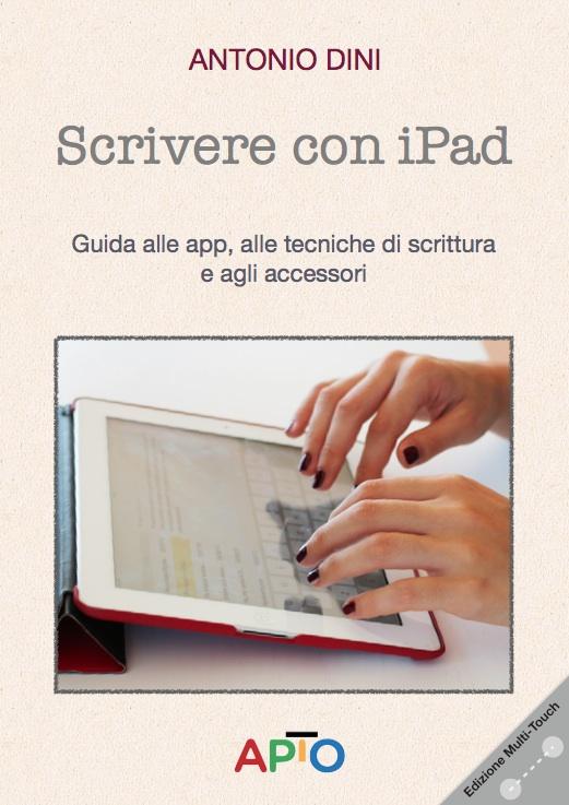 scriverecopertina Scrivere con iPad: l'eBook per iPad e Mac che vi spiega tutti i segreti