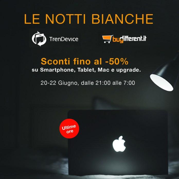 italiamac 1notti1200 1024x1024 Ultima notte bianca di TrenDevice e BuyDifferent: dalle ore 21:00 ultimissime occasioni di Sconti fino al  50% su Smartphone, Tablet e Mac Ricondizionati.
