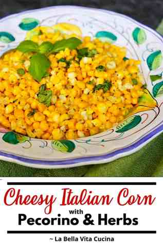 Cheesy Pecorino Corn with Italian and Herbs