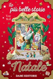 Immagini natalizie con babbo natale, renne, doni, con frasi di natale e auguri natalizi speciali. Natale Per I Bimbi Le Piu Belle Storie Di Natale Italian 9788809885233 The Italian Bookshop