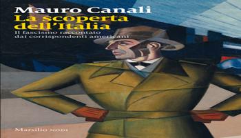 IL FASCISMO E I CORRISPONDENTI AMERICANI IN ITALIA, IL SAGGIO DI MAURO CANALI <BR> di Sebastiano Catte