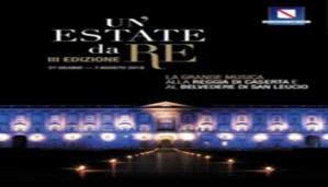 Un'Estate da Re. La Grande Musica Alla Reggia Di Caserta E Al Belvedere Di San Leucio