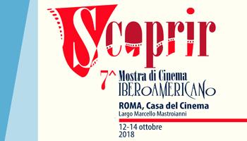 SCOPRIR Mostra del Cinema Iberoamericano di Roma - Casa del Cinema dal 12 al 14 ottobre