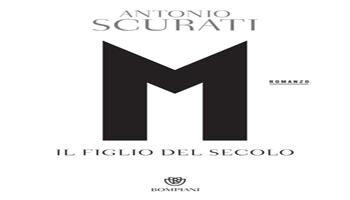 M, IL FIGLIO DEL SECOLO <BR> <em> Recensione di Mario Setta </em>