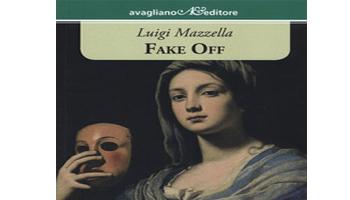 """""""FAKE OFF – LE FALSITÀ PERICOLOSE"""" <BR> <em/> Recensione di Sabrina Corradi </em>"""