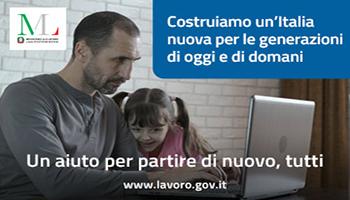"""""""Un aiuto per partire di nuovo, tutti"""": al via la campagna di comunicazione del Ministero del Lavoro e delle Politiche Sociali"""