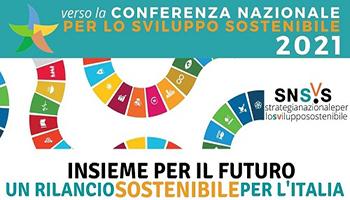 Verso la Conferenza Nazionale per Lo Sviluppo Sostenibile 2021