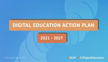 Piano d'azione per l'istruzione digitale 2021-2027|Ripensare l'istruzione e la formazione per l'era digitale