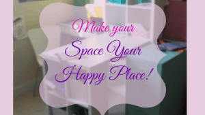 Make your Space Your Happy Place