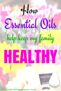 How Essential Oils Keep My Family Healthy