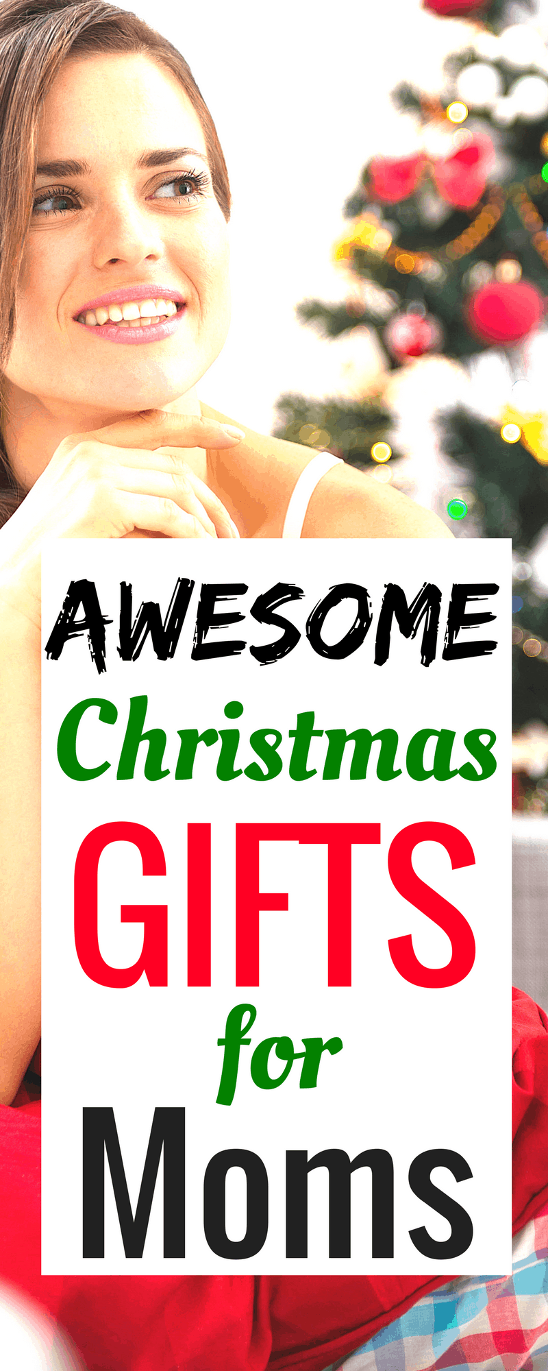Awesome Christmas Gifts For Moms