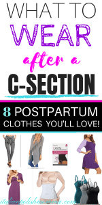 a0e818d0169c6 What to wear after c section. Postpartum clothes c section clothes