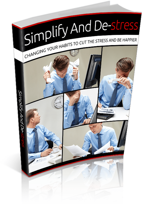 Simplify and De-Stress 🥳 More serene and happy [Ebook]