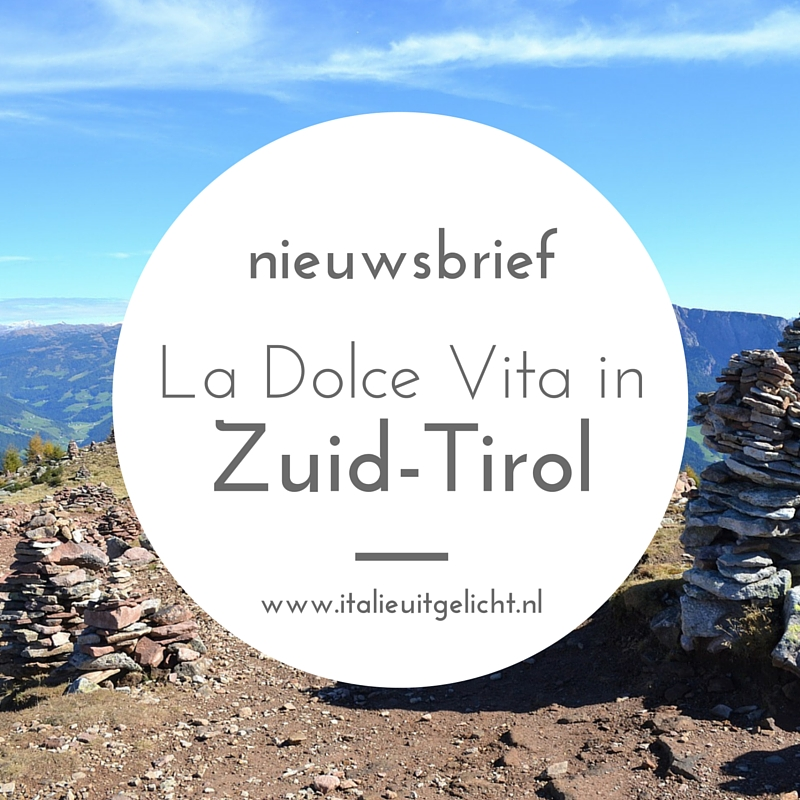 Nieuwsbrief La Dolce Vita in Zuid-Tirol