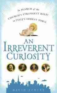 An Irreverent Curiosity by David Farley