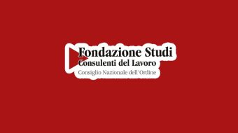 Rapporti di lavoro privati nei Consorzi industriali: L'approfondimento della Fondazione Studi Consulenti del Lavoro