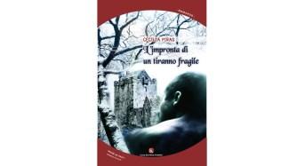 L'impronta di un tiranno fragile, il primo libro di Cecilia Piras
