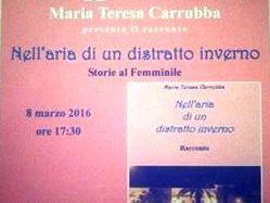 """Acate. """"Nell'aria di un distratto inverno"""". Racconto inedito di Maria Teresa Carrubba questa sera al Circolo di Conversazione."""