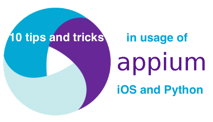 10 tips and tricks in usage of Appium with iOS and Python