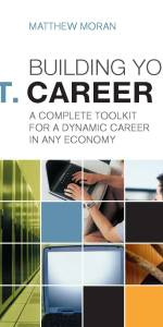 Building Your I.T. Career by Matthew Moran