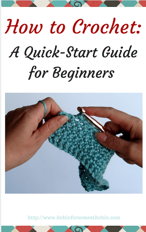 How to Crochet Beginner Guide by www.itchinforsomestitchin.com